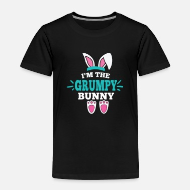 Morning Matching Family Easter - I'm the Grumpy Bunny gift - Toddler Premium T-Shirt