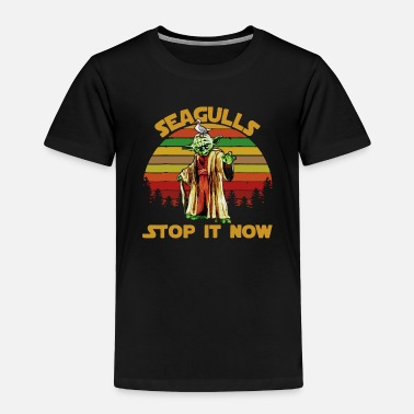Stop Seagulls Stop It Now Retro Low - Toddler Premium T-Shirt