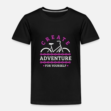 Tour Travel by Bike - create adventure for yourself - Toddler Premium T-Shirt