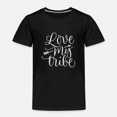 Sweetheart love my tribe 2 - Toddler Premium T-Shirt