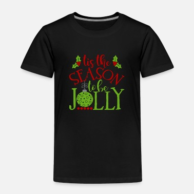 Cold tis the season to be jolly layered - Toddler Premium T-Shirt