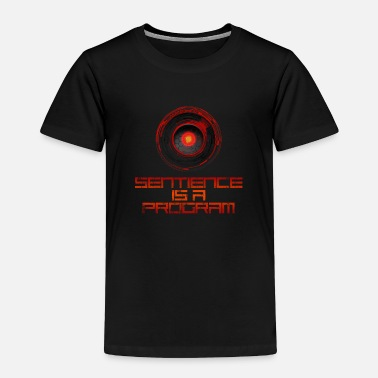 Futuristic Yberg - Sentience is a Program for Geeks and Nerds - Toddler Premium T-Shirt