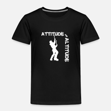 Wall Attitude for altitude - Climbing, Bouldering, Moun - Toddler Premium T-Shirt