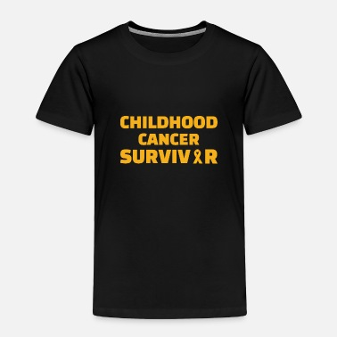 Childhood Childhood : Childhood Cancer Survivor - Toddler Premium T-Shirt