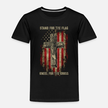 Kneel Stand for the flag. Kneel for the cross. - Toddler Premium T-Shirt