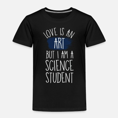 Science Student Science Student - Toddler Premium T-Shirt