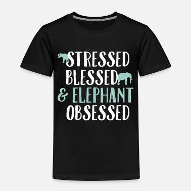 Thailand Elephant Stressed Blessed Obsessed Animal Gift - Toddler Premium T-Shirt