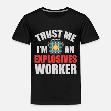 Bomb Explosive Worker Bomb Disposal Expert Funny Gift - Toddler Premium T-Shirt