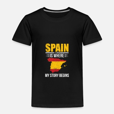 Tradition Spain Is Where My Story Begins Gift Idea - Toddler Premium T-Shirt