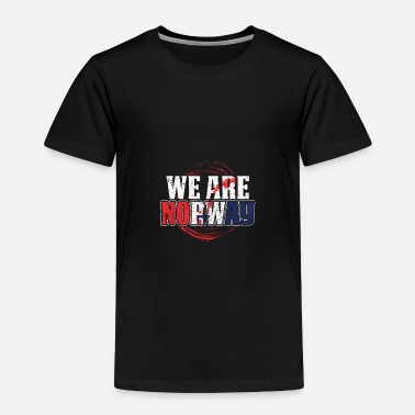 Europe We Are Norway Gift Idea - Toddler Premium T-Shirt