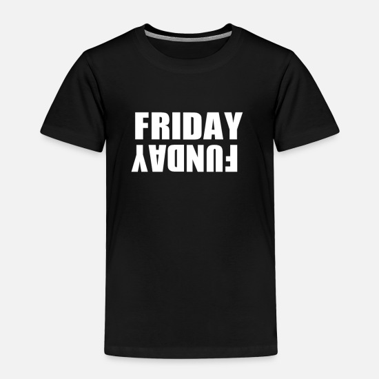 Friday Baby Clothing - Friday Funday Nightlife Weekend Going out - Toddler Premium T-Shirt black