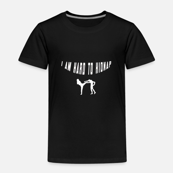 Am Baby Clothing - I am hard to kidnap - Toddler Premium T-Shirt black