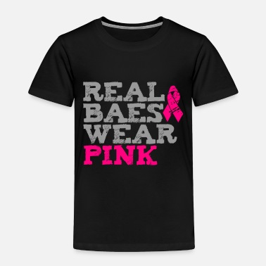 Wear Real Baes Wear Pink - Toddler Premium T-Shirt