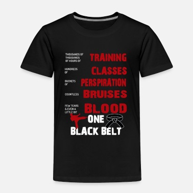 Tae Kwon Do One Black Belt Taekwondo Karate Martial Arts - Toddler Premium T-Shirt