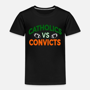 Notre Dame Catholics vs Convicts - Toddler Premium T-Shirt