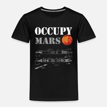 Occupy Occupy Mars - rocket - Toddler Premium T-Shirt