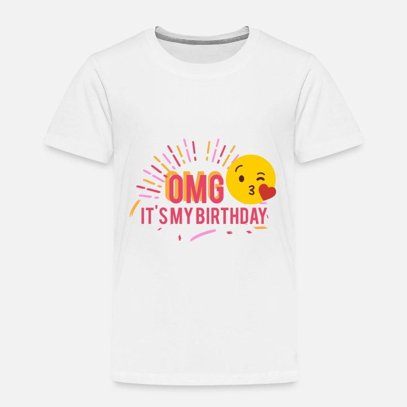 OMG ITS MY BIRTHDAY Toddler Premium T Shirt