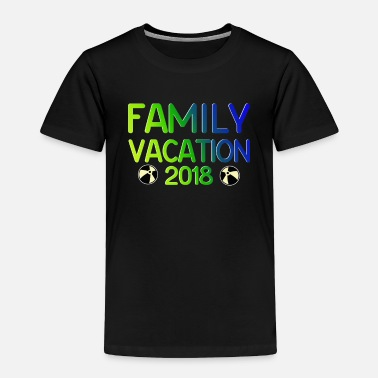 Family Holiday Family Vacation Gifts for Families - Toddler Premium T-Shirt