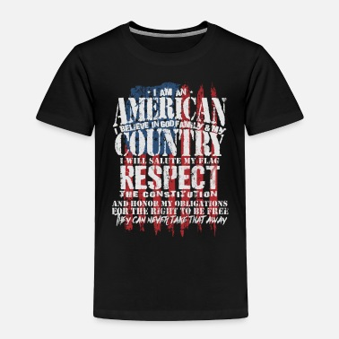 Country American Patriot Country Respect US Flag Gift Idea - Toddler Premium T-Shirt