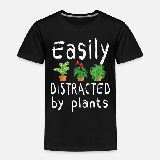 Distracted Baby Clothing - Easily distracted by plants shirt funny womens tee - Toddler Premium T-Shirt black