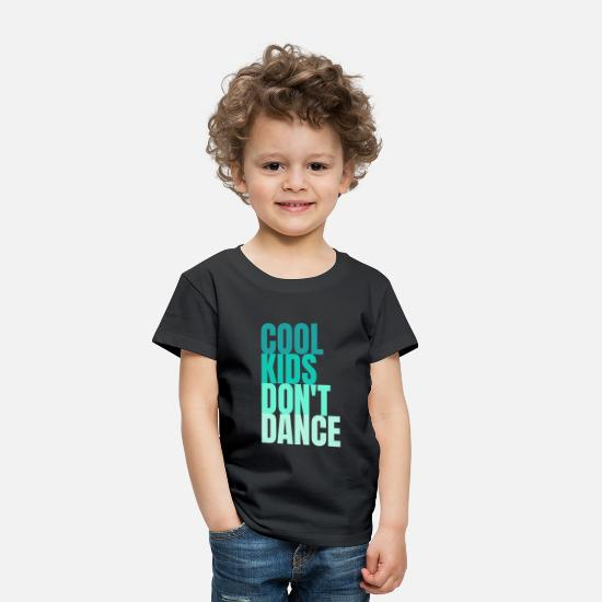 Dancing Baby Clothing - Cool Kids Dont Dance Blue - Toddler Premium T-Shirt black