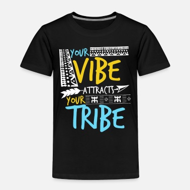 Vibe Your Vibe Attracts Your Tribe - Toddler Premium T-Shirt