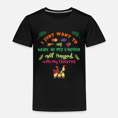 Garden hanging out with my chickens - Shirt - Toddler Premium T-Shirt