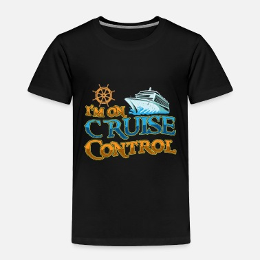 Cruise Cruise holiday - Toddler Premium T-Shirt