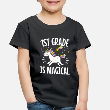 First Day Of School 1st Grade Is Magical - Toddler Premium T-Shirt