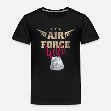 Military Proud Air Force Wife Shirt US Military Family Gift TShirt - Toddler Premium T-Shirt