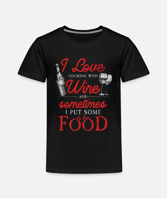 Hangover T-Shirts - Wine Red Wine Festival Alcohol Gift Wine Glass - Toddler Premium T-Shirt black