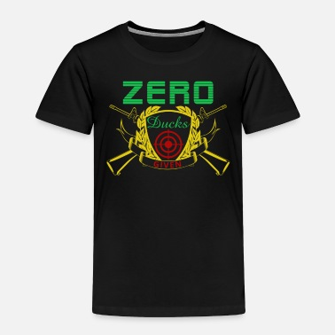 Bulls Eye Zero Ducks Given Duck Hunter Bulls Eye - Toddler Premium T-Shirt