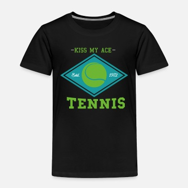 Kiss Tennis Funny Saying Kiss My Ace Gift Birthday - Toddler Premium T-Shirt