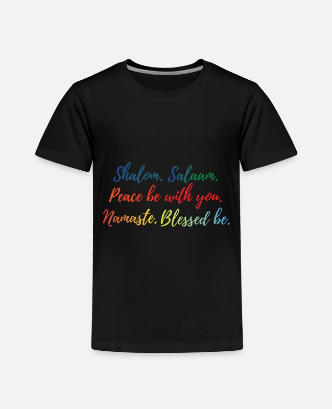 Salaam T-Shirts - Shalom, Salaam, Namaste, Blessed Be - Toddler Premium T-Shirt black