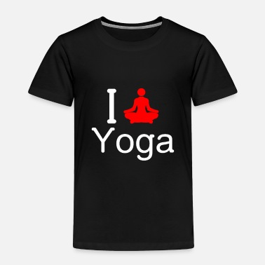 I Love Yoga i love yoga - Toddler Premium T-Shirt