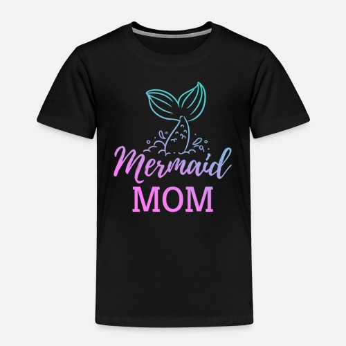 Toddler Premium T ShirtMermaid Mom Fable Mythical Creature Birthday Gift