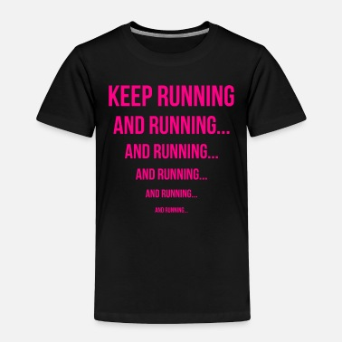 Country Running Design Keep Running And Running Pink Cross Country Fitness Funny Gift - Toddler Premium T-Shirt
