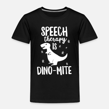 Therapy This SLP Is DinoMite Funny Speech Therapy TShirt - Toddler Premium T-Shirt