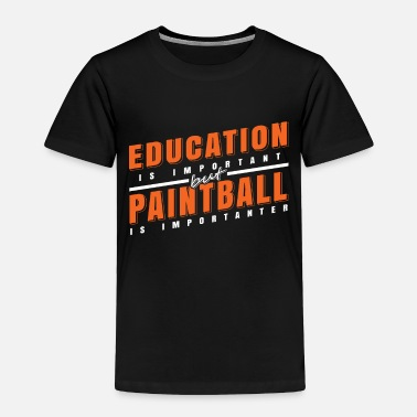 Paintball Education and Paintball Important Gift Idea - Toddler Premium T-Shirt