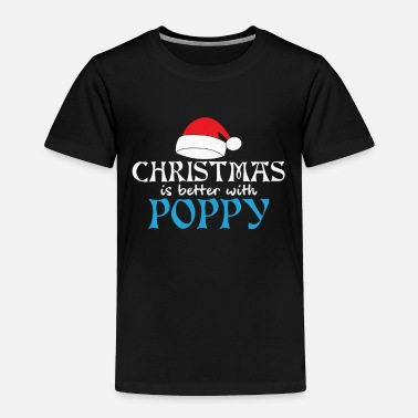 Underground Christmas is better with poppy father xmas daddy - Toddler Premium T-Shirt