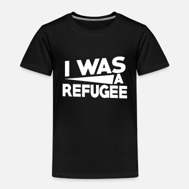 Affection We Are All Was A Refugee Gift Idea - Toddler Premium T-Shirt