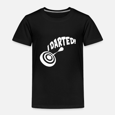 Dart Darts Shirt - Dart Board - darted - Toddler Premium T-Shirt