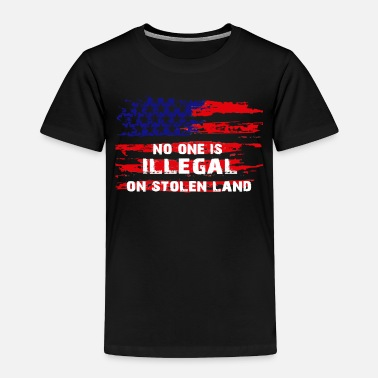 Off No one is illegal on stolen land Tee shirt - Toddler Premium T-Shirt