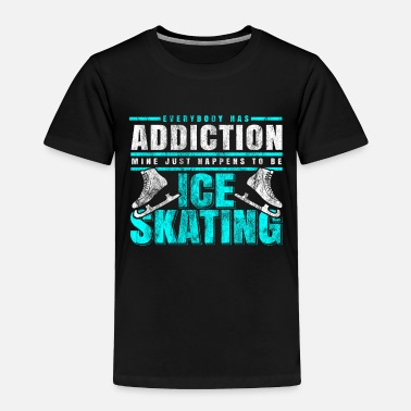 Addicts Ice skating addiction - Toddler Premium T-Shirt