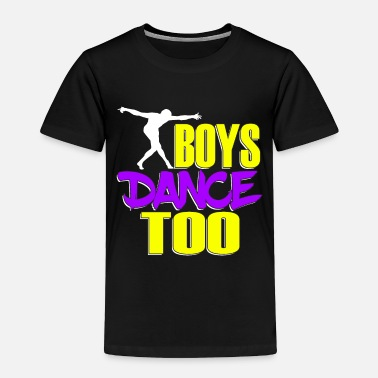 Big Awake your locomotive side! Perfect for a dancer - Toddler Premium T-Shirt