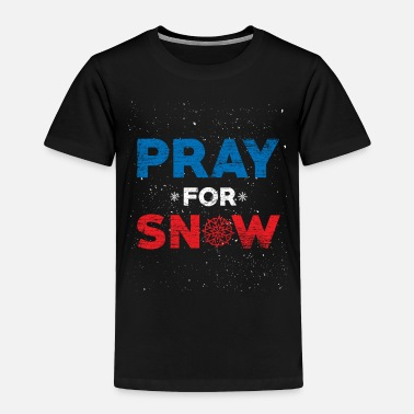 I Love Paris Pray For Snow - Toddler Premium T-Shirt