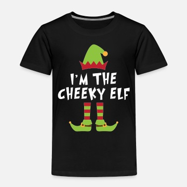 Elf Im the cheeky elf shirt - Toddler Premium T-Shirt