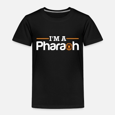 Pyramid I'm a pharaoh Christmas gift for kids - Toddler Premium T-Shirt
