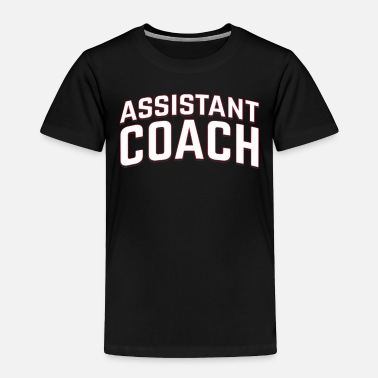 Coach Assistant Coach - Toddler Premium T-Shirt