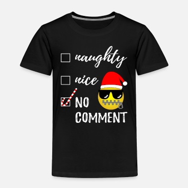 Emoticon Naughty or Nice No Comment Funny Ugly Christmas - Toddler Premium T-Shirt